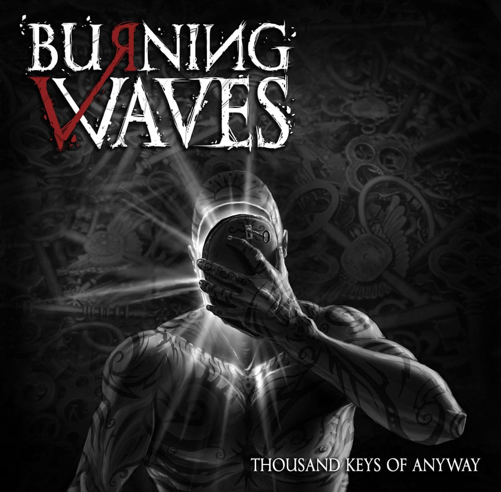 BURNING WAVES - Thousand Keys Of Anyway Job done: Mastered