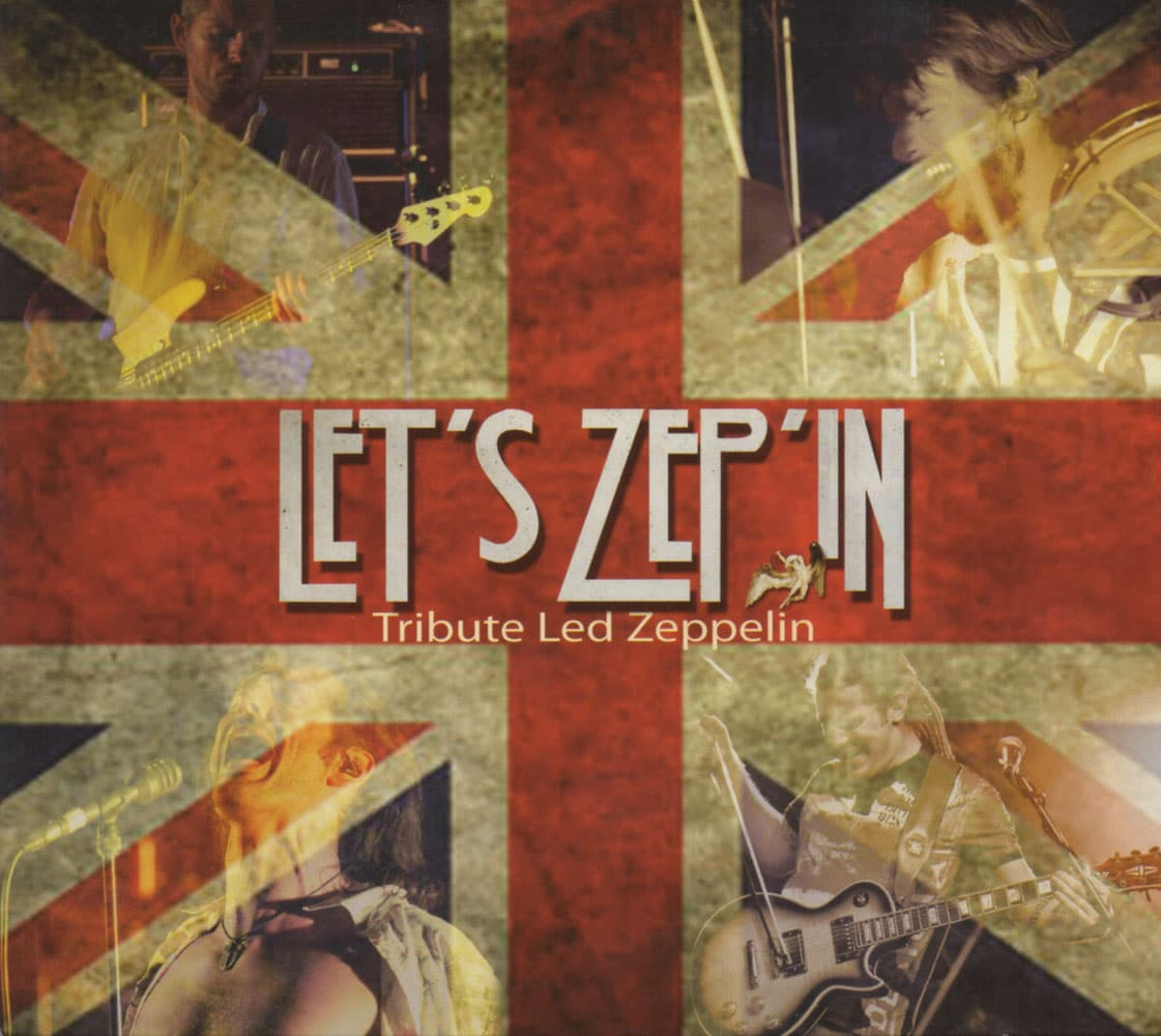 LET'S ZEP'IN - Tribute Led Zeppelin Job done : Mastered