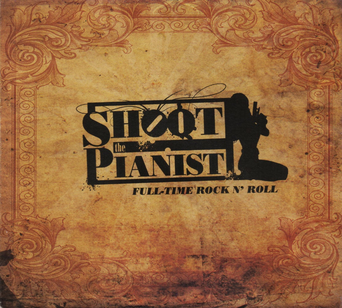 SHOOT THE PIANIST - Full-Time Rock n' Roll Job done : Mastered