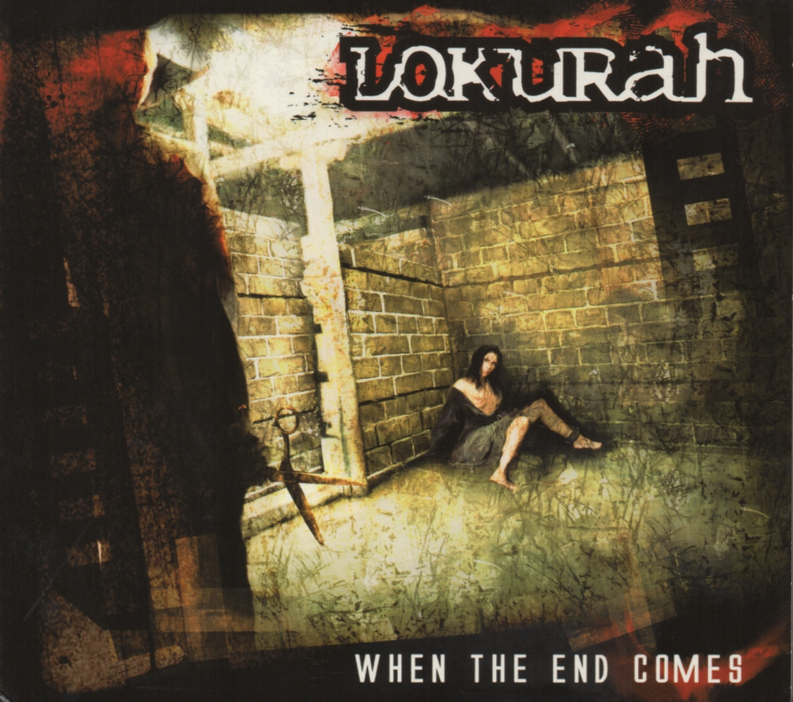 LOKURAH - When The End Comes Job done : Recorded Mixed Mastered