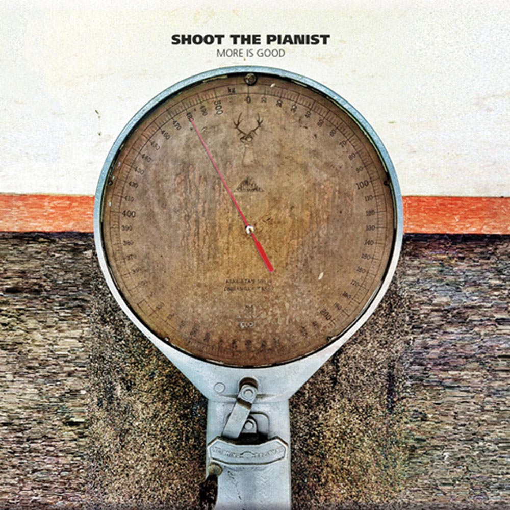 SHOOT THE PIANIST - More Is Good Job done: Mastered