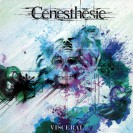 CENESTHESIE - Visceral(2013) Job done : Produced Recorded Mixed Mastered