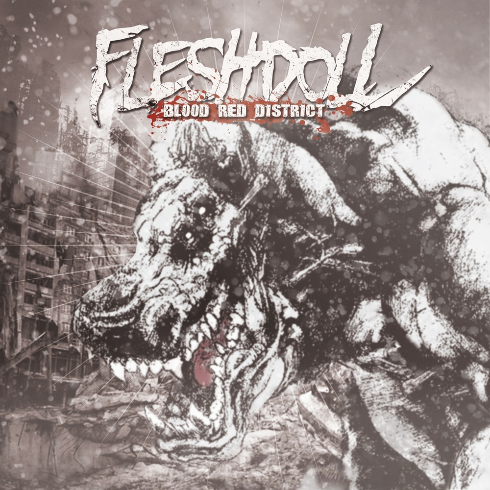 FLESHDOLL - Blood Red District Job done: Recorded Mixed Mastered