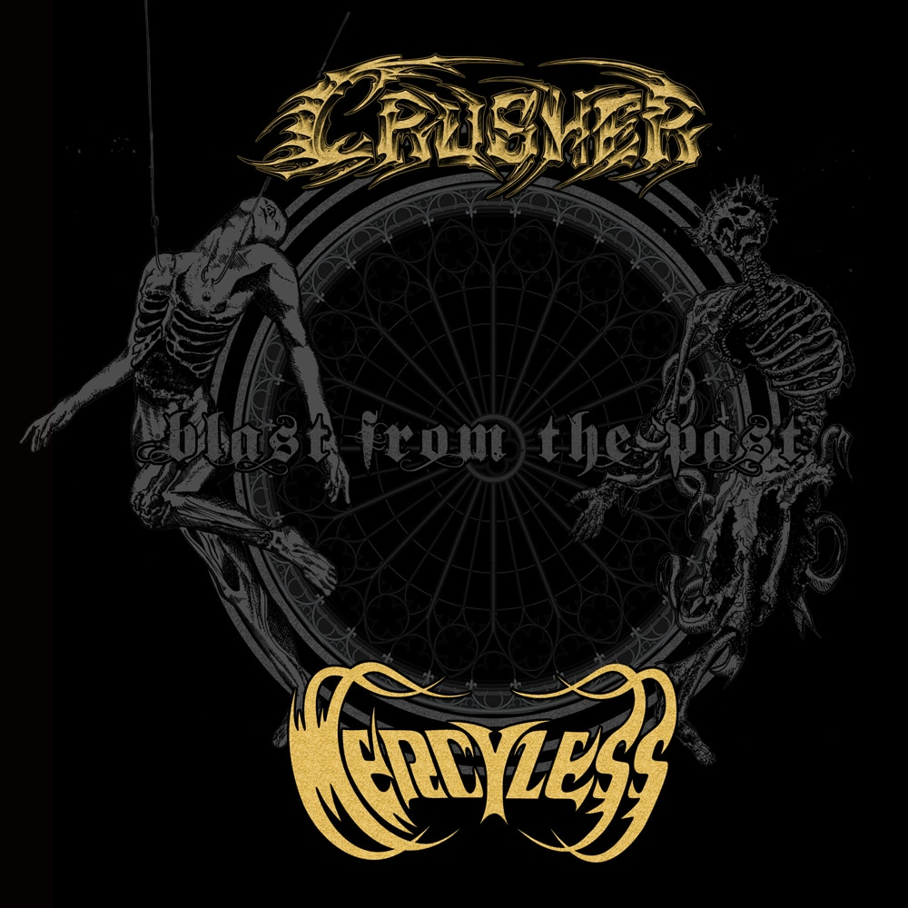 MERCYLESS/CRUSHER - Blast From The Past Job done: Mastered the Mercyless side for Vinyl.