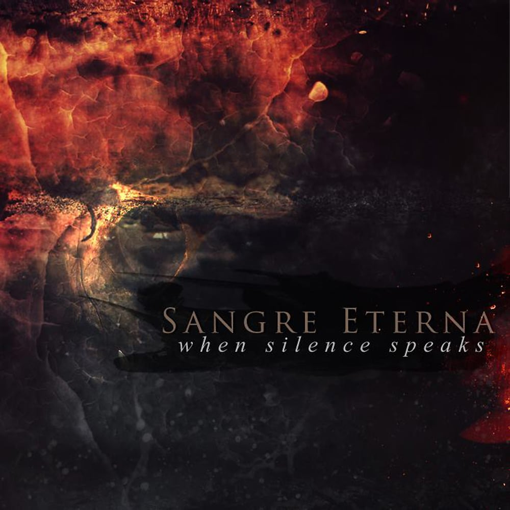 SANGRE ETERNA - When Silence Speaks Job done: Reamped Mixed Mastered