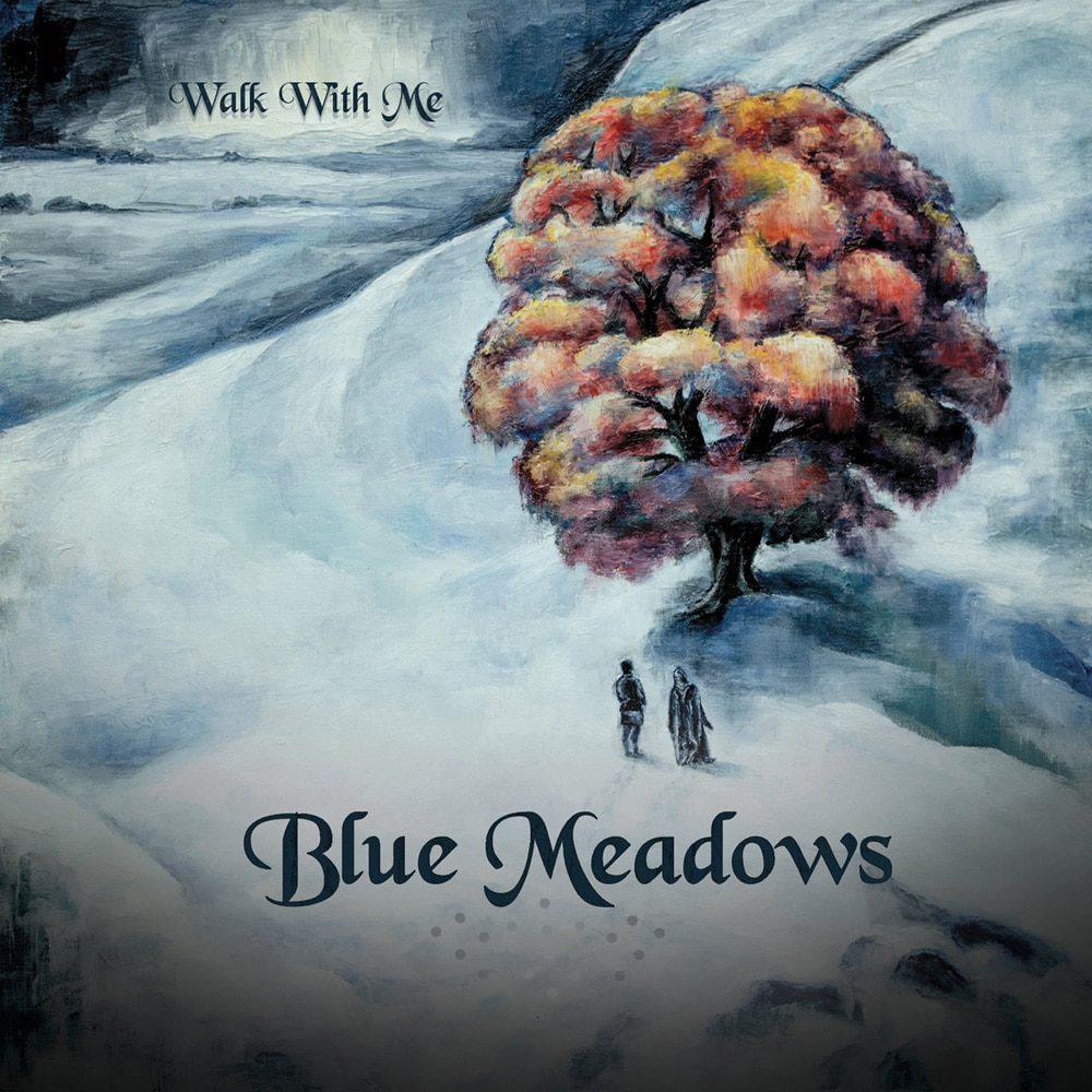 BLUE MEADOWS - Walk With Me Job done: Mastered