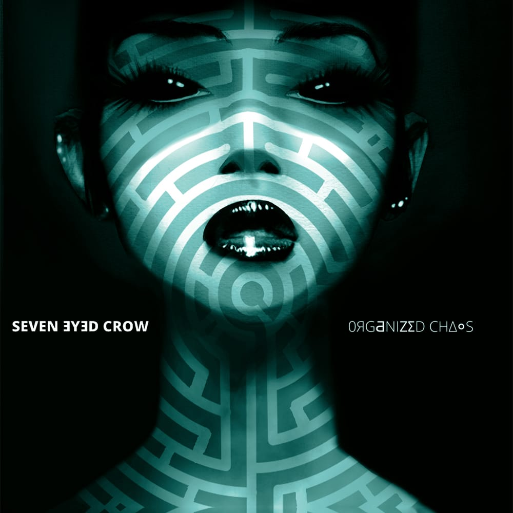 SEVEN EYED CROW - Organized Chaos Job done: Recorded Mixed Mastered