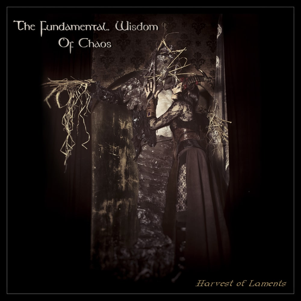 THE FUNDAMENTAL WISDOM OF CHAOS - Harvest Of Laments (2018) Job done : Played Guitars Recorded Mixed Mastered