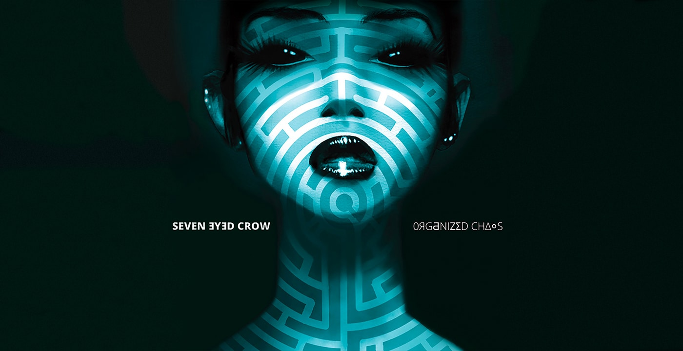 SEVEN EYED CROW – Organized Chaos