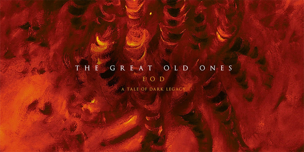 THE GREAT OLD ONES – EOD A Tale Of Dark Legacy